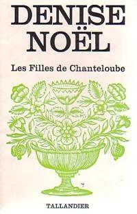 www.bibliopoche.com/thumb/Les_filles_de_Chanteloube_de_Denise_Noel/200/0154855.jpg