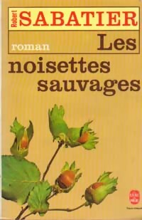 www.bibliopoche.com/thumb/Les_noisettes_sauvages_de_Robert_Sabatier/200/0018372.jpg