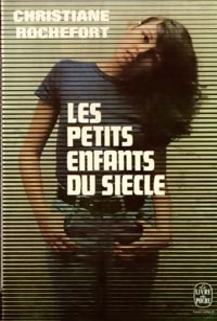 www.bibliopoche.com/thumb/Les_petits_enfants_du_siecle_de_Christiane_Rochefort/200/0006689.jpg