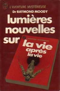 www.bibliopoche.com/thumb/Lumieres_nouvelles_sur_la_vie_apres_la_vie_de_Raymond_Moody/200/0157752.jpg
