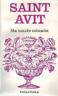 Ma timide colombe - Saint-Avit