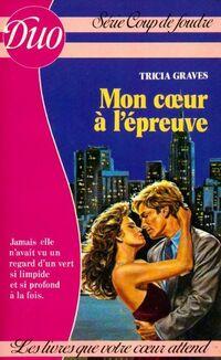 www.bibliopoche.com/thumb/Mon_coeur_a_l_epreuve_de_Tricia_Graves/200/0219406.jpg