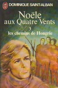 www.bibliopoche.com/thumb/Noele_aux_quatre_vents_Tome_III__Les_chemins_de_Hongrie_de_Dominique_Saint-Alban/200/0012573.jpg