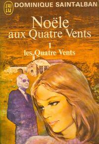 www.bibliopoche.com/thumb/Noele_aux_quatre_vents_Tome_I__Les_Quatre_Vents_de_Dominique_Saint-Alban/200/0023975.jpg