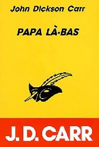 Achetez le livre d'occasion Papa là-bas de John Dickson Carr sur Livrenpoche.com