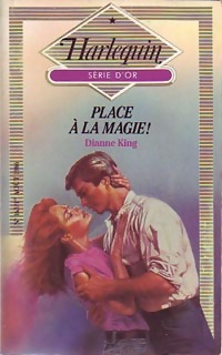 Place à la magie - Dianne King - Série d'Or