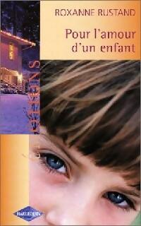 www.bibliopoche.com/thumb/Pour_l_amour_d_un_enfant_de_Roxanne_Rustand/200/0258864.jpg