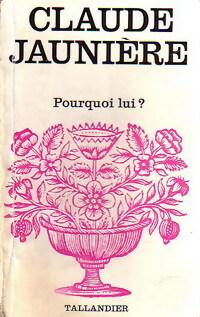 www.bibliopoche.com/thumb/Pourquoi_lui__de_Claude_Jauniere/200/0154811.jpg