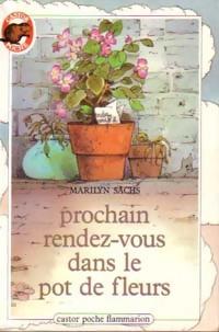 www.bibliopoche.com/thumb/Prochain_rendez-vous_dans_le_pot_de_fleurs_de_Marilyn_Sachs/200/0172469.jpg
