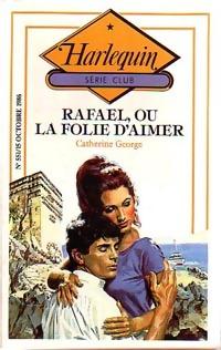 www.bibliopoche.com/thumb/Rafael_ou_la_folie_d_aimer_de_Catherine_George/200/0246985.jpg