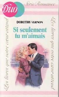 www.bibliopoche.com/thumb/Si_seulement_tu_m_aimais_de_Dorothy_Vernon/200/0208531.jpg