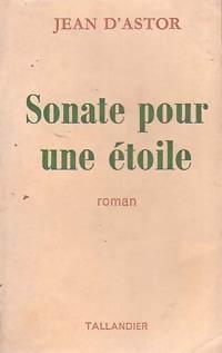 www.bibliopoche.com/thumb/Sonate_pour_une_etoile_de_Jean_D_Astor/200/0225052.jpg
