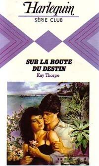 www.bibliopoche.com/thumb/Sur_la_route_du_destin_de_Kay_Thorpe/200/0220358.jpg