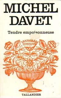 www.bibliopoche.com/thumb/Tendre_empoisonneuse_de_Michel_Davet/200/0230456.jpg