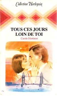 www.bibliopoche.com/thumb/Tous_ces_jours_loin_de_toi_de_Carole_Mortimer/200/0185625.jpg