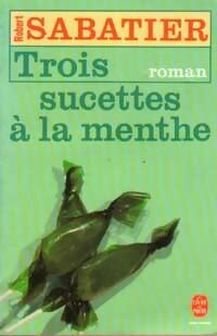 www.bibliopoche.com/thumb/Trois_sucettes_a_la_menthe_de_Robert_Sabatier/200/0030538.jpg