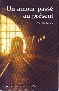www.bibliopoche.com/thumb/Un_amour_passe_au_present_de_Camille_Morot/200/0285795.jpg
