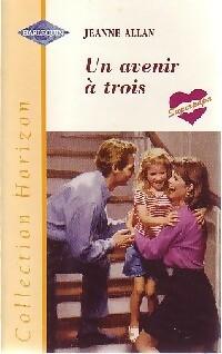 www.bibliopoche.com/thumb/Un_avenir_a_trois_de_Jeanne_Allan/200/0186246.jpg
