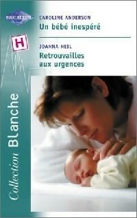 www.bibliopoche.com/thumb/Un_bebe_inespere__Retrouvailles_aux_urgences_de_Caroline_Neil/200/0257283.jpg