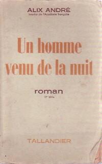 www.bibliopoche.com/thumb/Un_homme_venu_de_la_nuit_de_Alix_Andre/200/0421250.jpg
