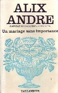 www.bibliopoche.com/thumb/Un_mariage_sans_importance_de_Alix_Andre/200/0287546.jpg