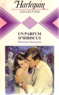 www.bibliopoche.com/thumb/Un_parfum_d_hibiscus_de_Rosemary_Hammond/200/0188124.jpg