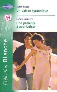 www.bibliopoche.com/thumb/Un_patron_tyrannique__Une_patiente_a_apprivoiser_de_Betty_Merritt/200/0223182.jpg