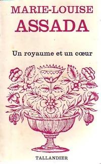 www.bibliopoche.com/thumb/Un_royaume_et_un_coeur_de_Marie-Louise_Assada/200/0154643.jpg