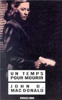 www.bibliopoche.com/thumb/Un_temps_pour_mourir_de_John_Dan_Mac_Donald/200/0037952.jpg