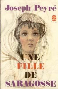 www.bibliopoche.com/thumb/Une_fille_de_Saragosse_de_Joseph_Peyre/200/0014327.jpg