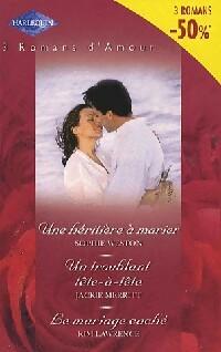 www.bibliopoche.com/thumb/Une_heritiere_a_marier__Un_troublant_tete-a-tete__Le_mariage_cache_de_Sophie_Lawrence/200/0342962.jpg