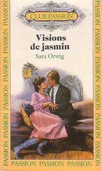 www.bibliopoche.com/thumb/Visions_de_jasmin_de_Sara_Orwig/200/0185673.jpg