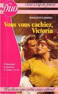 www.bibliopoche.com/thumb/Vous_vous_cachiez_Victoria_de_Rosalynn_Carroll/200/0210063.jpg